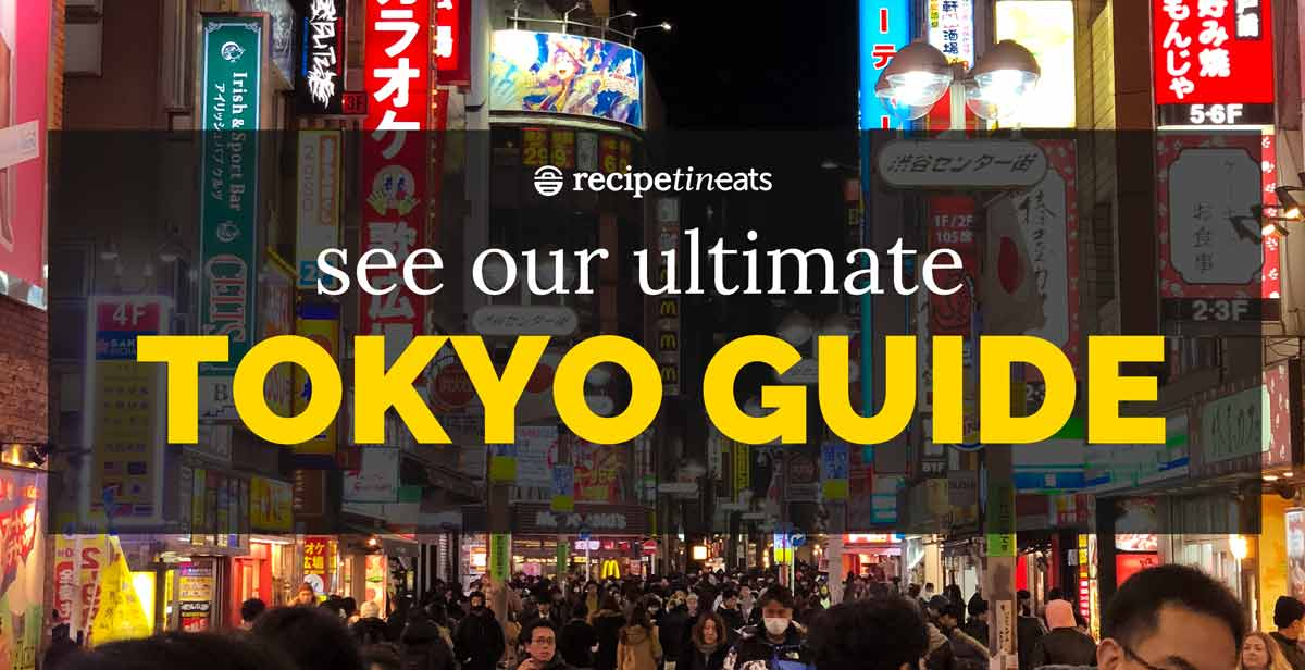 RecipeTin Eats Ultimate Tokyo Guide - What to do in Tokyo